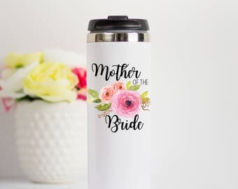 Mother of the Bride Travel Mug, MOB Gift, Mother of Bride Stainless Steel Mug, Travel Mug for Mother of Bride, MOB Travel Mug, MOB Tumbler