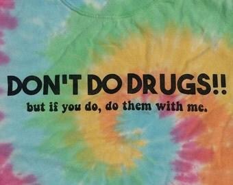 DON'T DO DRUGS!!