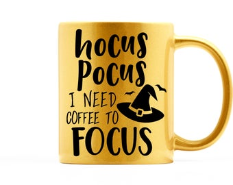 Hocus Pocus Mug | Sarcastic Coffee Mug | Pumpkin Mug | Fall Mugs | Mugs with Sayings | Hocus Pocus I Need Coffee To Focus | Gold Mug