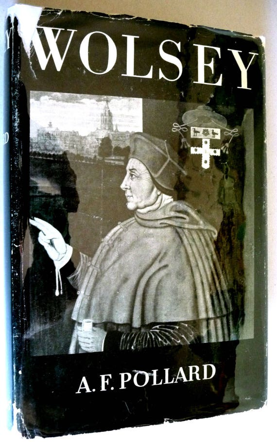 Wolsey 1953 A.F. Pollard - Hardcover HC w/ Dust Jacket DJ - Biography Catholic Church England Henry VIII
