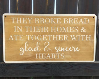 They Broke Bread In Their Homes & Ate Together With Glad And Sincere Hearts, Wood, Sign, Wooden, Engaved, Laser, Wall Decor, Home, Acts 2:46