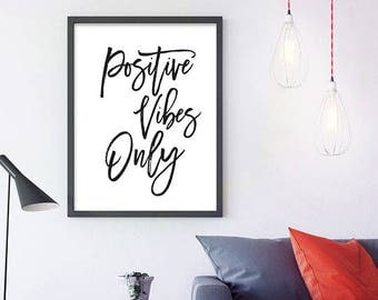 Positive Vibes Only -  MOTIVATIONAL QUOTE, Printable Wall Art, Black And White Art, Typographic Print, printable quotes, inspirational