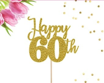 Happy 60th Cake Topper, Happy 60 Cake Topper, Birthday Cake Topper, 60th Cake Topper, 60th Birthday Decorations, 60th Birthday Party