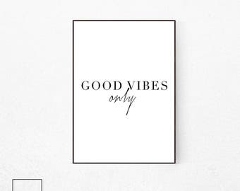 Good Vibes Only, Good Vibes Only Print, Positive Vibes, Positive Vibes Print,, Scandinavian Print, Inspirational Quote, Good Vibes Sign