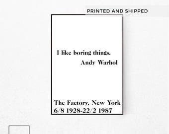 I Like Boring Things, Andy Warhol Wall Art, Andy Warhol Quote, Andy Warhol Poster, Andy Warhol Art Prints, Andy Warhol Print, Andy Warhol.