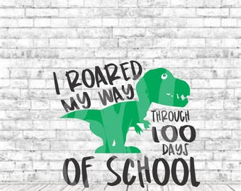 I Roared 100 Days, SVG, PNG, DXF, Vinyl Design, Circut, Cameo, Cut File, 100 Days of School Svg, School svg, Boys 100 Days of School, Boys
