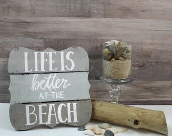 Life is Better at the Beach | Rustic Handlettered Wooden Table Sign | Weathered Wood Beach Decor