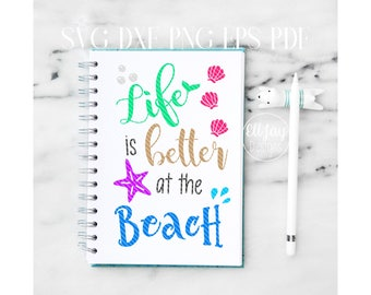 Life is better at the beach svg, Beach svg, summer svg, mermaid svg, seashell svg, starfish svg, mermaid party, beach party svg, cut files