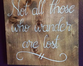 """Hand Painted Wooden Sign with Quote from Tolkien/Lord of the Rings, """"Not All Those Who Wander Are Lost"""""""