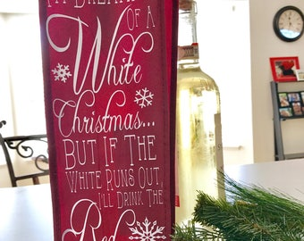 I'm Dreaming of a White Christmas Wine Gift Bag, Christmas, Merry Christmas, Wine Lover Gift, Wine Bag, White Red Wine / Christmas Gift