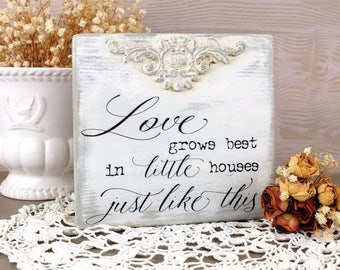 Love grows best in little houses Just like this sign Our love story signs Inspirational quote on wood Rustic Farmhouse art Distressed signs