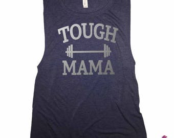 Crossfit Muscle Tank - Tough Mama Tank - Workout Tank - Flowy Muscle Tank - Tough Moms - Busy Moms - Crossfit Mom - Fit Mama - Workout Top
