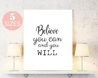 Believe you can, and you will, black white quote, black white art, typography art, inspirational art, motivational art, home wall art poster