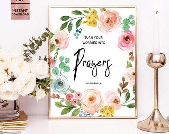 Turn your worries into prayers, Philippians 4:6, Bible Quote, Bible Verses, Floral Art Prints, 8x10, 11x14, JPEG, PDF, Digital Download