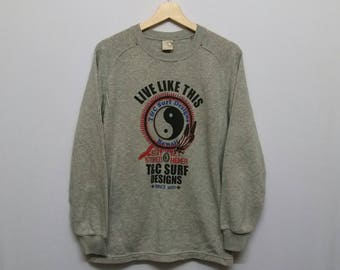 Vintage T&C (Town and Country) Surf LIVE LIKE THIS Sweartshirt Size M