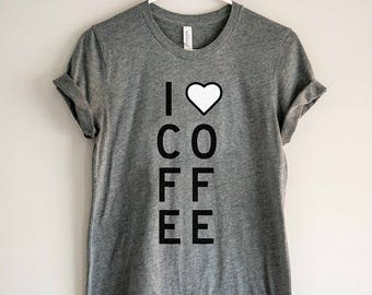 Coffee Lover Shirt // Coffee Shirt // I Heart Coffee T-Shirt // Coffee Lover Gift