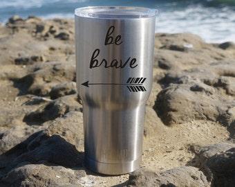 Yeti Cup Decal, Be Brave Decal, Yeti Decal, Yeti Cup Arrow Decal, Yeti Sticker, Yeti Cup, Personalized Decal, Arrow, Be Brave, Personalize
