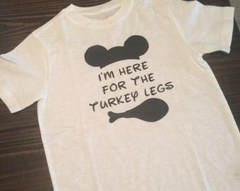 Im Here For The Turkey Legs Disney Shirt
