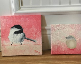 """8"""" X 8"""" and 6"""" X 6"""" Oil Painted Chickadees"""