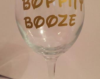 Bippity Boppity Booze Wine Glass, Customized Wine Glass
