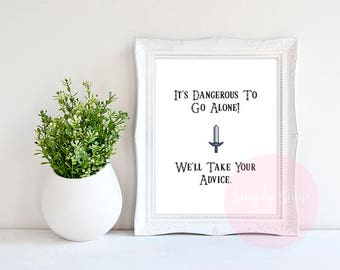 It's Dangerous To Go Alone Printable Advice Sign for Zelda Wedding or Shower