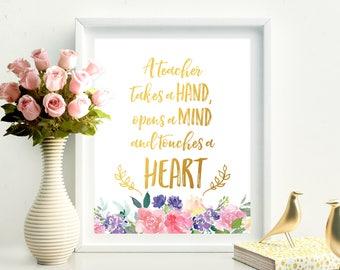 A Teacher takes a Hand Opens a Mind and Touches a Heart Teacher Appreciation Teacher Printable Teacher Thank You Teacher Christmas Gift