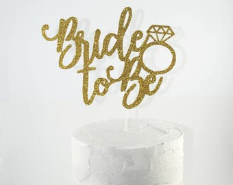 Bride to be Cake Topper | Bridal shower | Engagement Party