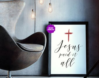 "Printable Poster ""Jesus Paid It All"" Cross Typography Print Christian Hymn"