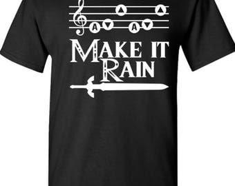 Zelda. Make it Rain. Zelda Make it Rain shirt. Video Game shirt. Gamer shirt. Make It Rain Zelda. Legend of Zelda