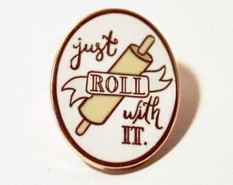 Just Roll With It Enamel Pin
