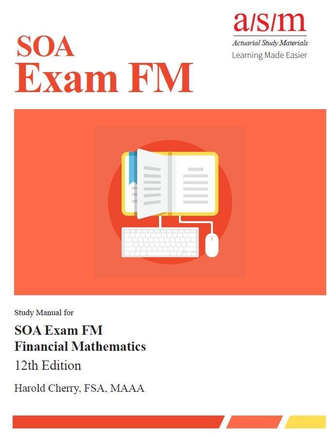 asm actuary exam fm exam 2 study manual 12th ed  6 practice