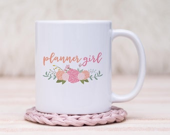 Planner Girl Floral Coffee Mug // Gift For Her, Planner Gift, Mother's Day Gift