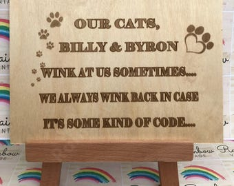 Cat - Personalised - Cat/Cats Winks at me Sometimes - Wooden A5 Sign/Plaque