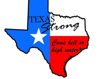 Texas Strong Flag Decal - Come Hell or High Water - Car Decal - Texas Flag - Hurricane Harvey - Hurricane Relief Fund - Hurricane Fundraiser