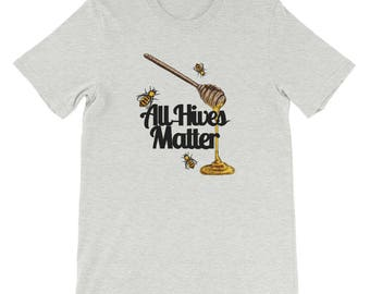 All Hives Matter Save The Bees Nature Lover Bee Lover Beekeeper Gift T-shirts