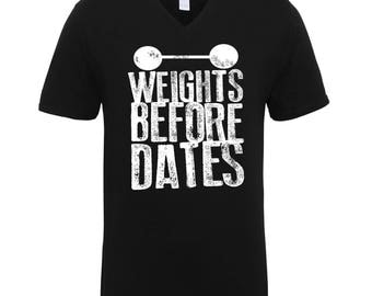 Weights Before Dates Gym Work Out Fitness Adult Unisex Men Size V Neck Tee Shirts for Men and Women