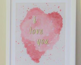 I LOVE YOU ~ Original Watercolour Artwork