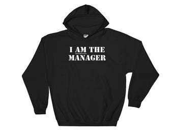 I AM the Manager  (Hoodie)