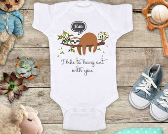 Hello I like to hang out with you. - cute sloth - Baby bodysuit Toddler youth Shirt - baby shower gift surprise baby reveal pregnancy birth