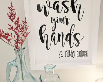 Wash Your Hands // 12X15 // Ya Filthy Animal // Funny Bathroom Decor // Wooden Sign // Wall Art // Wood Sign // Movie Quote // Farmhouse
