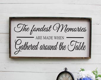 The Fondest Memories Are Made When Gathered Around The Table, Farmhouse Decor, Dining Room Decor, Wooden Sign, Rustic Wall Decor, Wood Sign