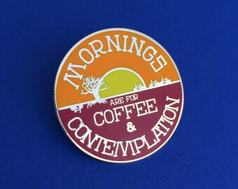 Mornings are for Coffee and Contemplation - Stranger Things Enamel Lapel Pin Badge - Hopper