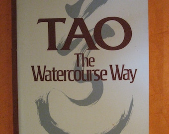 Tao: The Watercourse Way by Alan Watts