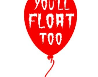 """Stephen King's IT balloon """"You'll Float Too"""" inspired vinyl sticker decal car window sticker"""