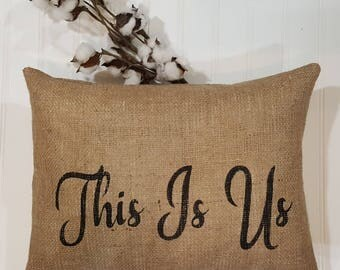"This Is Us Pillow, Burlap Stuffed Pillows, Throw Pillows, Decorative Pillows, Pillows With Sayings, Handmade Pillow Rectangle 16"" x 12"""