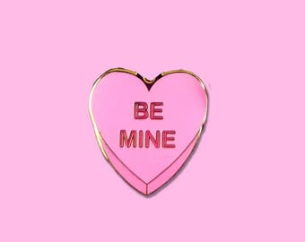 PREORDER - Be Mine Candy Heart Conversation Heart Valentine's Day Pink Enamel Pins, Portion of proceeds donated to charity
