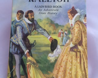 Sir Walter Raleigh 'An Adventure from History' (pre 1961) Ladybird book with dust jacket