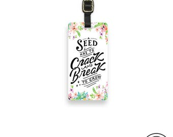 Luggage Tag A see must Crack and Break to Grow Luggage Tag With Custom Info On Back , Single Tag Motivational Quote