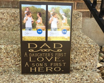 Daddy A Daughter's First Love A Son's First Hero ~Custom Dad Sign With Frames ~Personalized Dad Gift ~Father's Day For Dad ~Father Son Gift