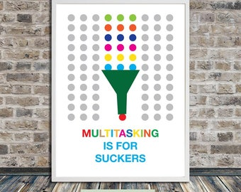 Multitasking is for suckers (funnel), stay focused, motivation, ADD wall art, poster, printable art, Instant Digital Download